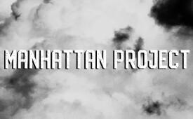 Manhattan Project (Part 2)