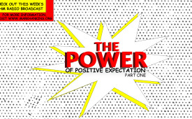 The Power of Positive Expectation Part Three