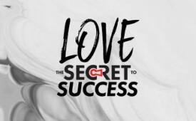 Love: The Secret To Success (Part 1)