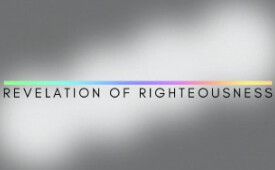 The Radical Revelation Of Righteousness (Part 1)